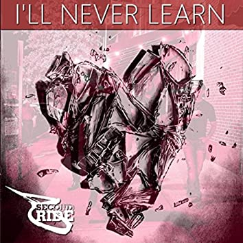 I'll Never Learn