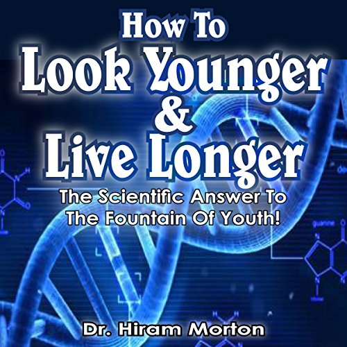 How to Look Younger & Live Longer cover art