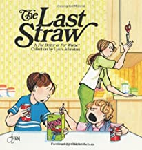 The Last Straw: A For Better or For Worse Collection