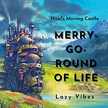Merry-Go-Round of Life (Howl's Moving Castle)