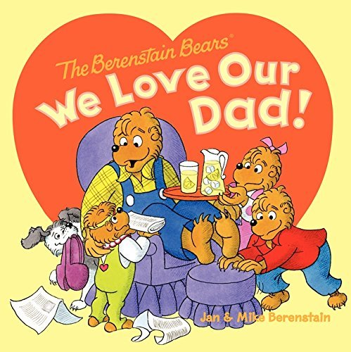 The Berenstain Bears: We Love Our Dad! (English Edition)