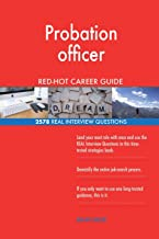 Probation officer RED-HOT Career Guide; 2578 REAL Interview Questions