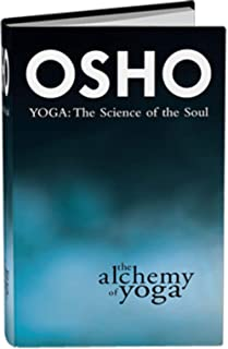 The Alchemy of Yoga: Yoga: The Science of the Soul
