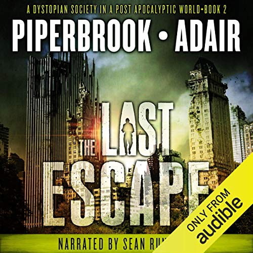 The Last Escape: A Dystopian Society in a Post Apocalyptic World cover art