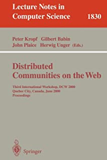 Distributed Communities on the Web: Third International Workshop, DCW 2000, Quebec City, Canada, June 19-21, 2000, Proceed...