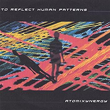 To Reflect Human Patterns