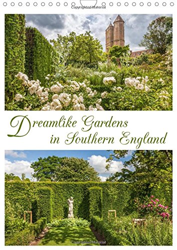 Dreamlike Gardens in Southern England 2016: The most splendid gardens and parks with fascinating detailed images (Calvendo Nature)