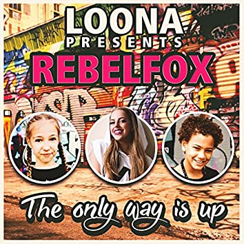The Only Way Is Up (Loona Presents Rebelfox)