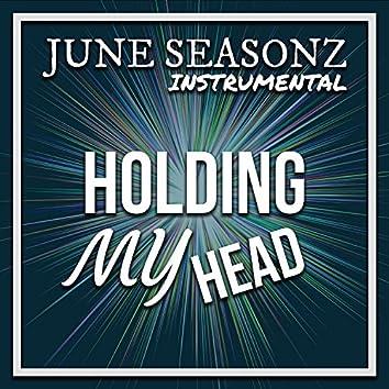 Holding My Head
