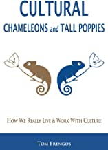 Cultural Chameleons and Tall Poppies: How We Really Live & Work With Culture