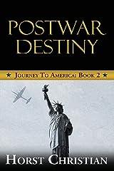 Postwar Destiny: Journey To America: Book 2 Paperback