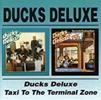 Ducks Deluxe / Taxi To The Terminal Zone by DUCKS DELUXE (2005-10-25)