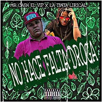 No Hace Falta Droga (feat. La Tinta Lirical)