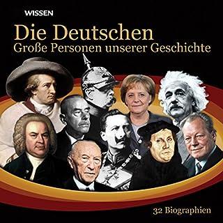 Die Deutschen. Große Personen unserer Geschichte Titelbild