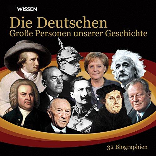 Die Deutschen. Große Personen unserer Geschichte cover art