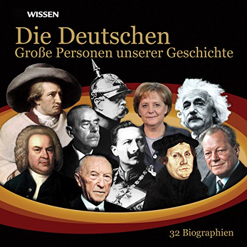 Die Deutschen. Große Personen unserer Geschichte audiobook cover art