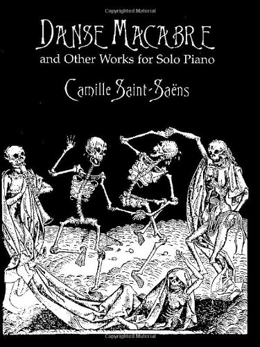 Danse Macabre and Other Works for Solo Piano (Dover Music for Piano)