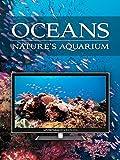 Oceans: Nature's Aquarium