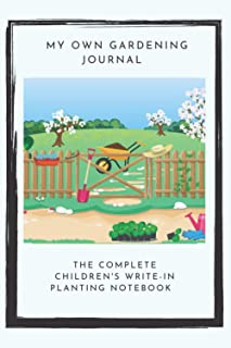 Gardening Journal for Children: Kid's Planting Notebook Planner and Log Book for Taking Care of Plants: 75-Page Plant List...