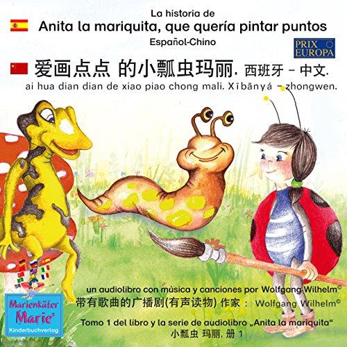 La historia de Anita la mariquita, que quería pintar puntos. Español - Chino audiobook cover art