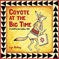 Coyote at the Big Time: A California Indian 123