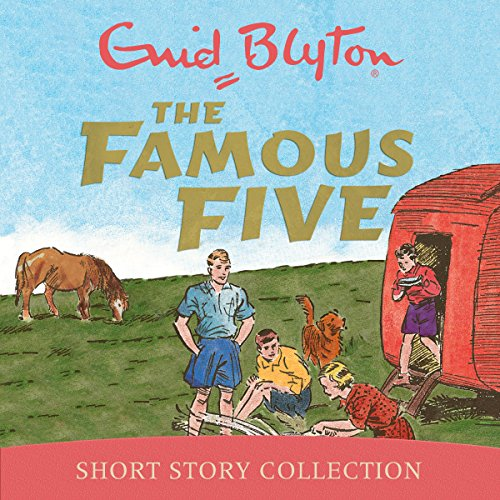 The Famous Five Short Story Collection audiobook cover art