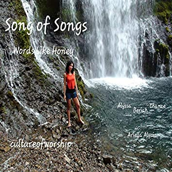Song of Songs ~ Words Like Honey