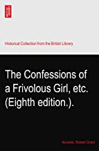 The Confessions of a Frivolous Girl, etc. (Eighth edition.).