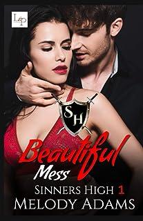 Beautiful Mess (Sinner High Buch 1)