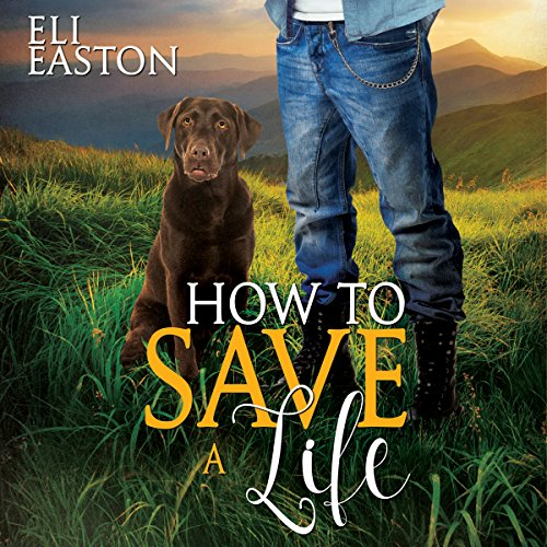 How to Save a Life Audiobook By Eli Easton cover art