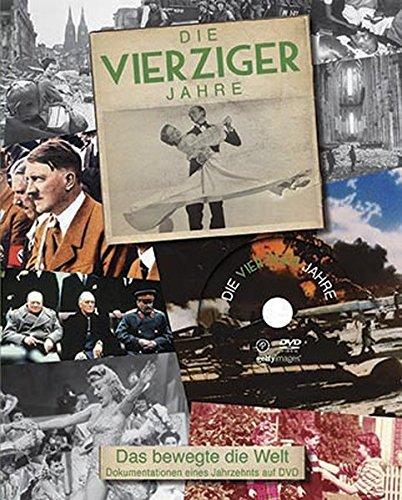 Die Vierziger Jahre - Das bewegte die Welt - Dokumentation eines Jahrzehnts auf DVD