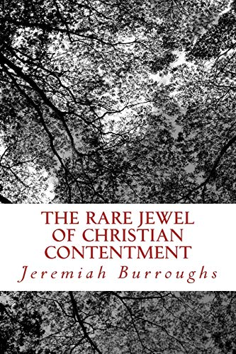 Rare Jewel Of Christian Contentment, The