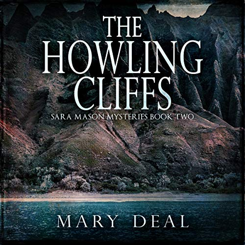 The Howling Cliffs: Solving Cold Cases in Vietnam and Hawaii cover art