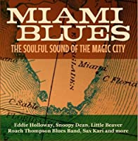Miami Blues: Soulful Sound of Magic City