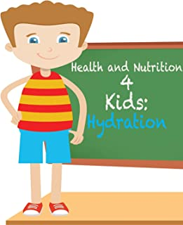 Health and Nutrition 4 Kids: Hydration