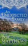 An Unexpected Family (Orphan Train Romance Series, Book 1): A Clean Historical...