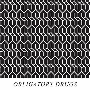 Obligatory Drugs