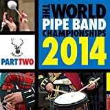 World Pipe Band Championships 2014, Part 2