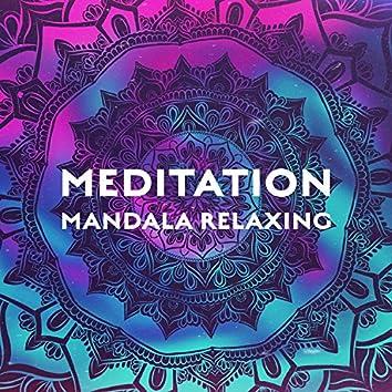 Meditation Mandala Relaxing: Ancient Zen, Celestial Yoga, Kundalini, Bowls & Gongs, Tibetan Being