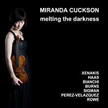 Melting the Darkness. Xenakis, Haas, Rowe : Oeuvres pour violon et piano. Cukson, McMullan.