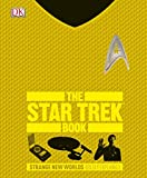 The Star Trek Book: Strange New Worlds Boldly Explained (Big Ideas Simply Explained)