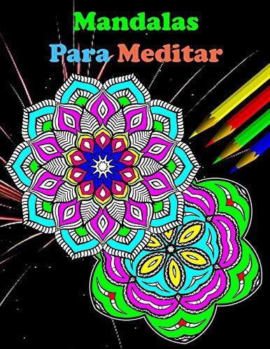 Mandalas Para Meditar: Eliminar la ansiedad durante el aislamiento, Mandalas Para meditar, Libro de Aoloreras para Adultos (Español)