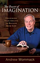 The Power of Imagination: Unlocking Your Ability to Receive from God