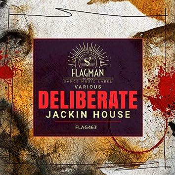 Deliberate Jackin House