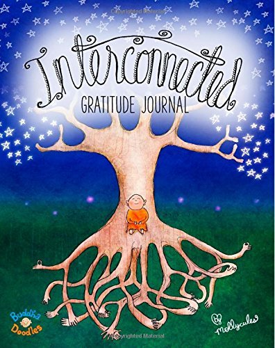 Buddha Doodles Gratitude Journal: Interconnected: 3 (Buddha Doodles Gratitude Journals) by Molly Hahn (Large Print, 4 Dec 2014) Paperback