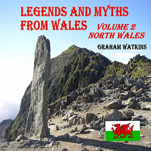 Legends and Myths from Wales     Book 2 - North Wales              By:                                                                                                                                 Graham Watkins                               Narrated by:                                                                                                                                 Graham Watkins                      Length: 1 hr and 45 mins     1 rating     Overall 4.0