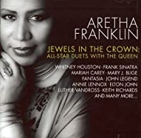 Jewels In The Crown: All-Star Duets With the Queen by Aretha Franklin (2007-11-29)