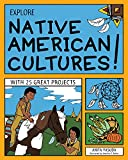 Explore Native American Cultures!: With 25 Great Projects (Explore Your World)