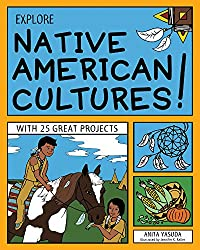 Explore Native American Cultures with 25 Great Projects (book)