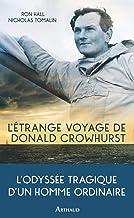 L'étrange voyage de Donald Crowhurst (LA TRAVERSEE DE) (French Edition)